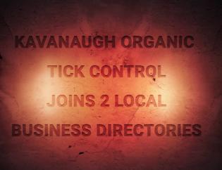 Kavanaugh Organic Tick Control Joins 2 Local Business Directories